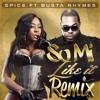 SPICE FT BUSTA RHYMES - SO MI LIKE IT [REMIX](CLEAN) @RIDDIMSTREAMIT