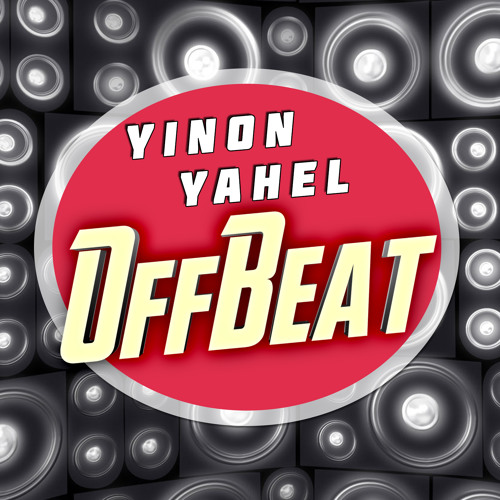 Yinon Yahel - OffBeat - Original Mix - Available for download !