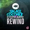 Shake Coconut & Daydreamers - Rewind  OUT NOW!!! @ BEATPORT!