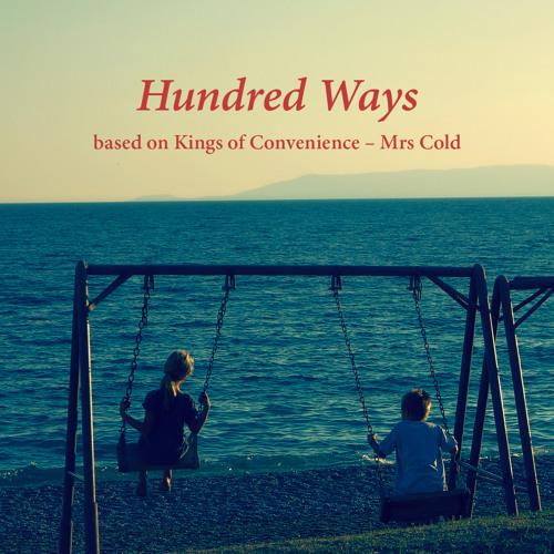 Hundred Ways (KoC - Mrs. Cold remix) (Feb 2014)