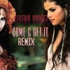 Selena Gomez - Come & Get It - Remix (Audio Only)