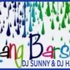 RANG BARSE - DJ SUNNY & DJ HARNEET REMIX