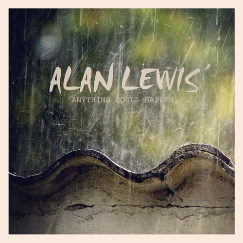 Anything Could Happen - ALAN LEWIS - Ellie Goulding Cover.