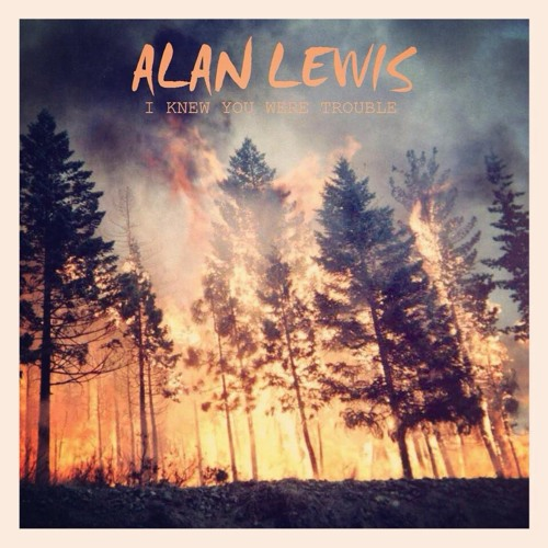 I Knew You Were Trouble - ALAN LEWIS - Taylor Swift Cover.