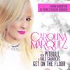 Carolina Marquez feat. Pitbull - Get On The Floor (Ivan Martin & Tom Chaos Radio Edit)