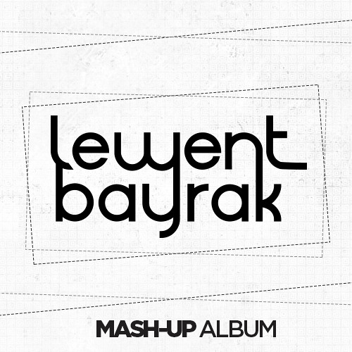Lewent Bayrak Mash-up Album