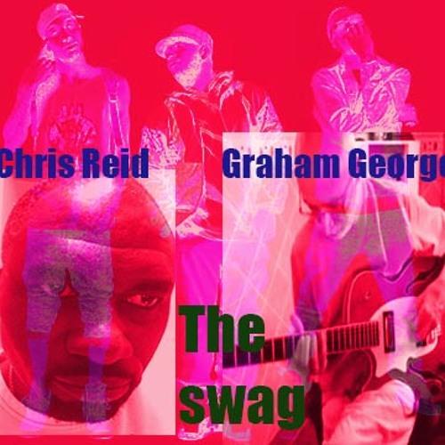 THE SWAG - Chris Reid Ft. Graham George