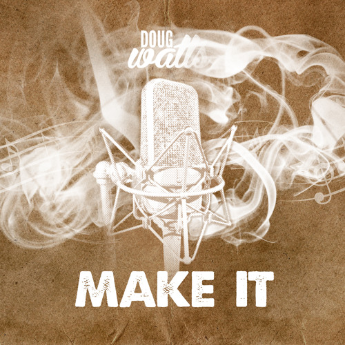 Make It (Prod. Jeff Wallace)