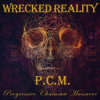 Wrecked Reality - P.C.M. (Progressive Chainsaw Massacre)