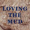 Loving the Mud - 3/16/14