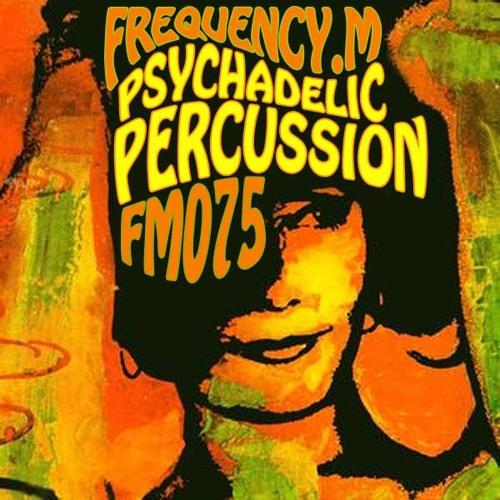 Psychadelic Percussion (fm075)