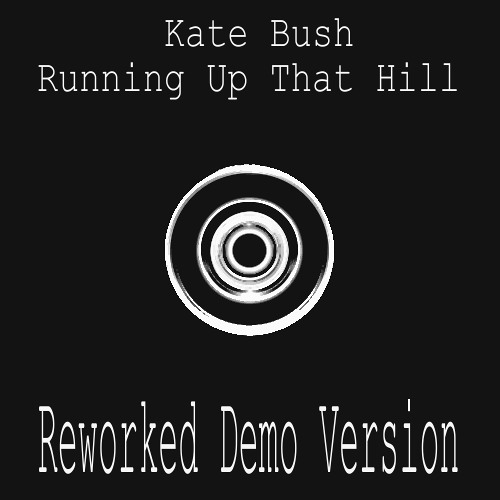 Kate Bush - Running Up That Hill ( Mixed  By Lutz Flensburg Demo Version ) Work In Progress 2014