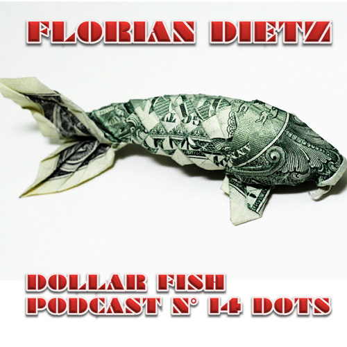 florian dietz - Dollar Fish (14 Dots February 2011)