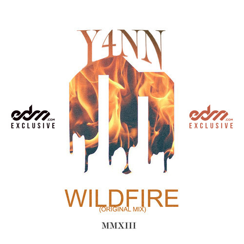 Wildfire by Y4NN - EDM.com Exclusive