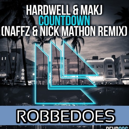 Hardwell & Makj ft. Naffz x Nick Mathon x Max Methods - Countdown (Robbedoes Twerkaton Edit)
