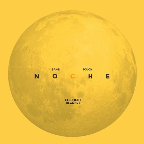 Santi Touch - Noche ( Free Download )
