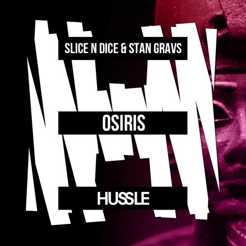 Slice N Dice & Stan Gravs - Osiris (Original Mix) [Out March 24]