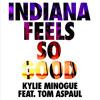 Indiana / Feels So Good (feat. Tom Aspaul)