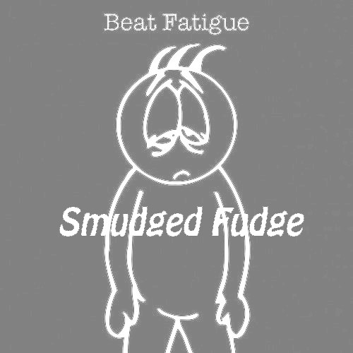 Beat Fatigue - Smudged Fudge (Free Download)