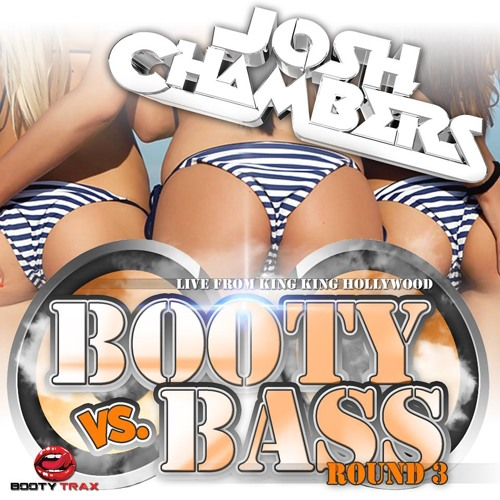 Josh Chambers - Booty Vs Bass Round 3 Live At King King Hollywood 3-14-14 ***FREE DOWNLOAD***