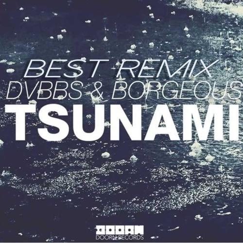 128 - Tsunami Dvbbs & Borgeous (Best Remix)
