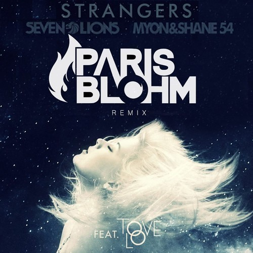 Seven Lions with Myon & Shane 54 ft. Tove Lo - Strangers (Paris Blohm Remix)