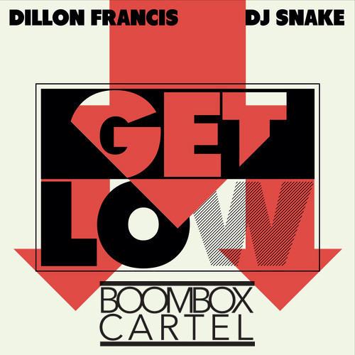 Dillon Francis & DJ Snake - Get Low (Boombox Cartel Remix) [FREE DOWNLOAD]