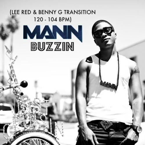 MANN - BUZZIN' (LEE RED & BENNY G 120 - 104 BPM TRANSITION)