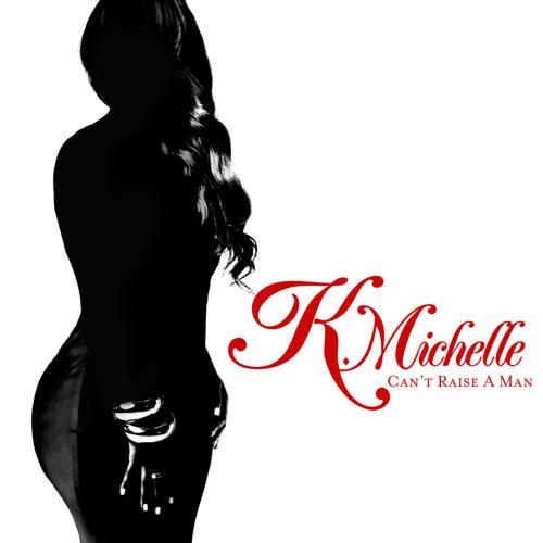 K.Michelle-Cant Raise A Man(Bounce Mix)