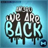 Am3ro - We Are Back (HAVOC Remix) [MASH] OUT NOW!