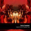Tony Kasper - March 2014 Studio Mix