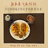 Maryann - #CookingForBae (Prod by N8 the Gr8) (Album out Now, Get the Acapella Bedroomtrap.com)