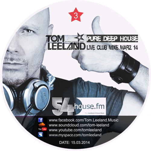 Tom Leeland - Pure Deep House Musik - 54 House FM - März 2014