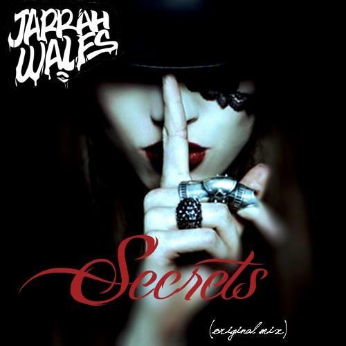 Jarrah Wales - Secrets (Original Mix) *FREE DOWNLOAD*