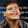 RICH WHITE MAN MARK CUBAN
