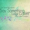 Say Something (A Great Big World) Cover - Luigi Galvez Feat. Nikki Cordero