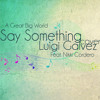 Say Something (A Great Big World) Cover - Luigi Galvez Feat. Nikki Cordero