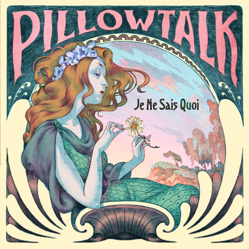 PillowTalk - Je Ne Sais Quoi