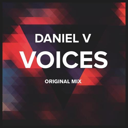 Daniel V - Voices (Original Mix) [Free Download]