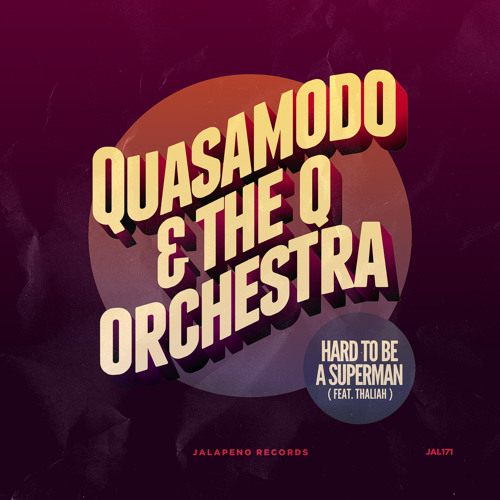 Quasamodo & The Q Orchestra - Hard To Be A Superman (feat. Thaliah) (Basement Freaks Remix)