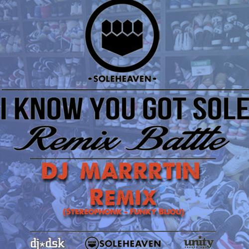 Mystro & Dj Dsk -I KNOW YOU GOT SOLE - Marrrtin Remix free