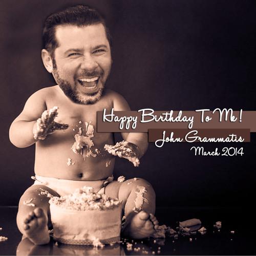Happy Birthday To Me - John Grammatis 2014