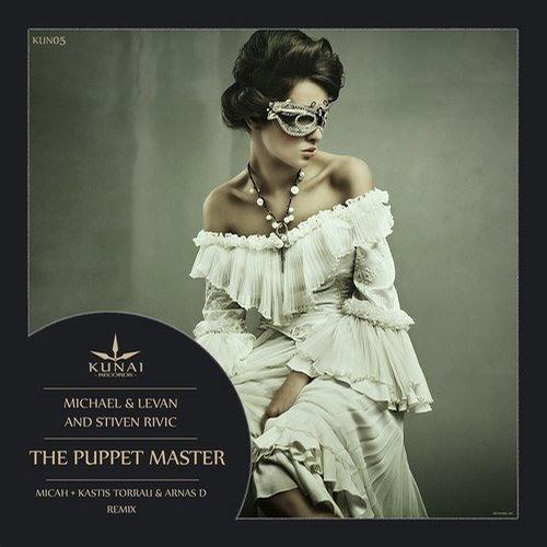 Michael & Levan and Stiven Rivic - The Puppet Master (Kastis Torrau & Arnas D Remix) [Kunai Records]