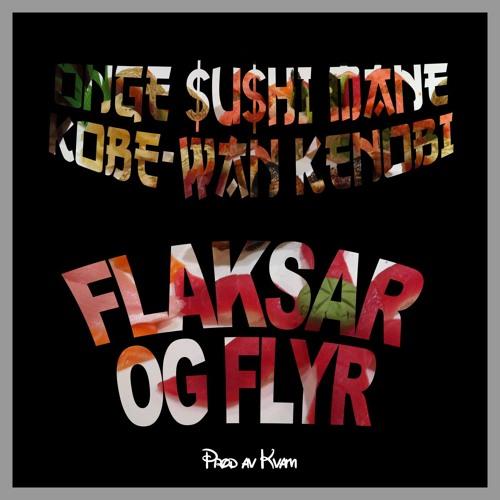 FLAKSAR OG FLYR (Prod. Kvamkollektivet)