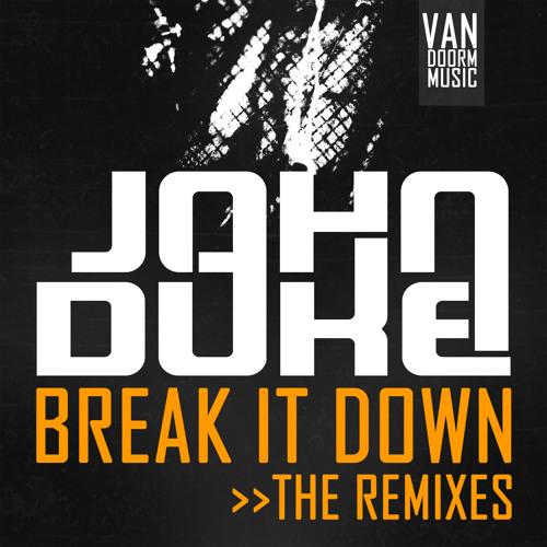 John Duke - Break it Down (Freaky Noize Remix) OUT NOW!!!