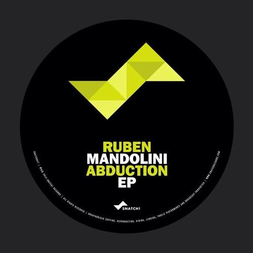 Ruben Mandolini - Abduction (Original Mix) [Snatch! Records]