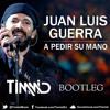 Juan Luis Guerra - A Pedir Su Mano (Timmid Bootleg)