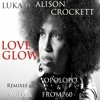 OUT NOW! Luka feat. Alison Crockett - Love Glow (OPOLOPO remix)