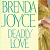 Deadly Love by Brenda Joyce, Narrated by Coleen Marlo