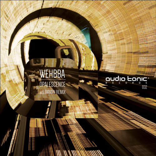 Wehbba - Opalescence (Intro Mix) audio tonic Records [PREVIEW]